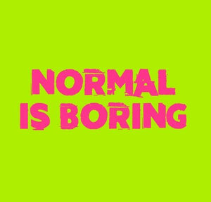 Inspirational Cards Saying Normal Is Boring