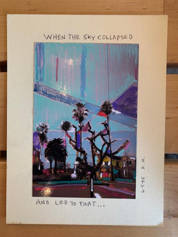 """When The Sky Collapsed And Led To That..."""