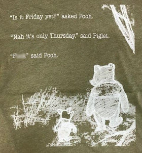 Is it Friday yet?  Winnie The Pooh Tee Shirt