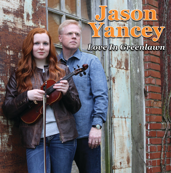 Jason Yancey: Love In Greenlawn CD