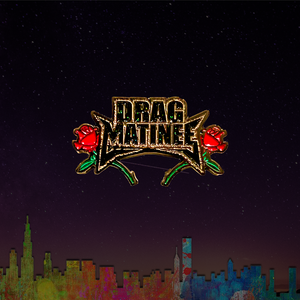 Drag Matinee Pin