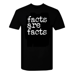 """Facts Are Facts"" Tee"