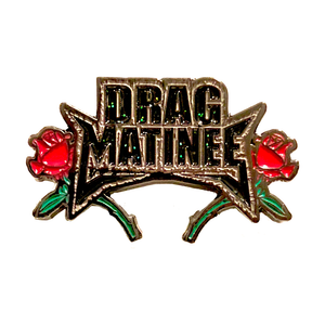 Drag Matinee pin Trannika rex drag merch