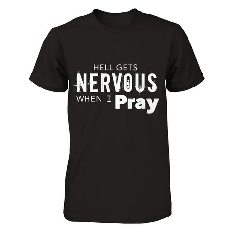 Hell Gets Nervous When I Pray
