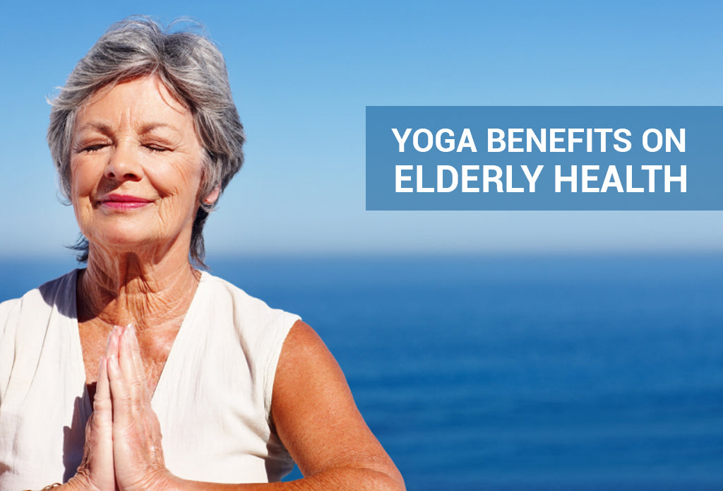 Yoga Benefits on Elderly Health