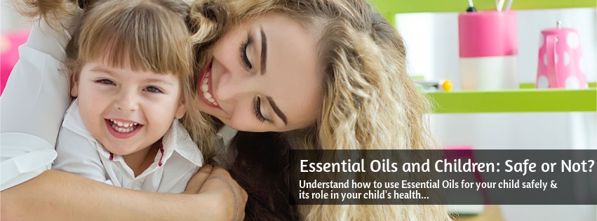 Essential Oils and Children: Safe or Not?