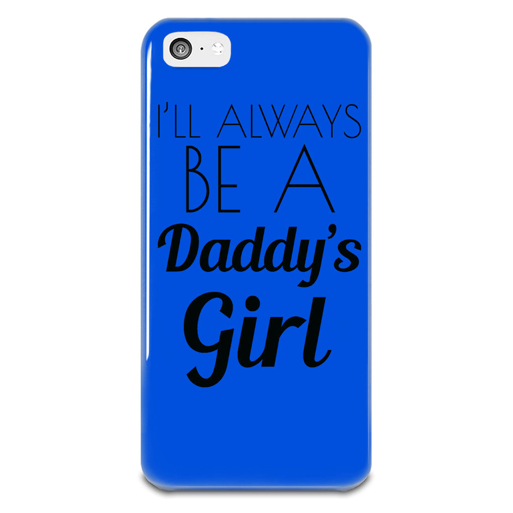 I'll Always Be A Daddy's iPhone 5-5s Plastic Case - thehipsterinyou