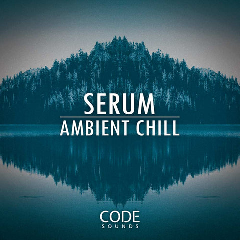 New Presets Pack! Code Sounds - Serum Ambient Chill