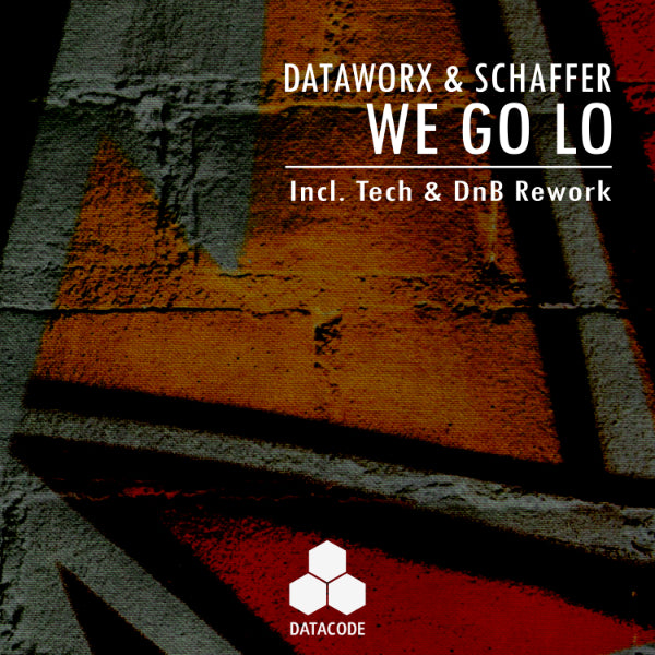 New Music Release! Dataworx & Schaffer - We Go Lo
