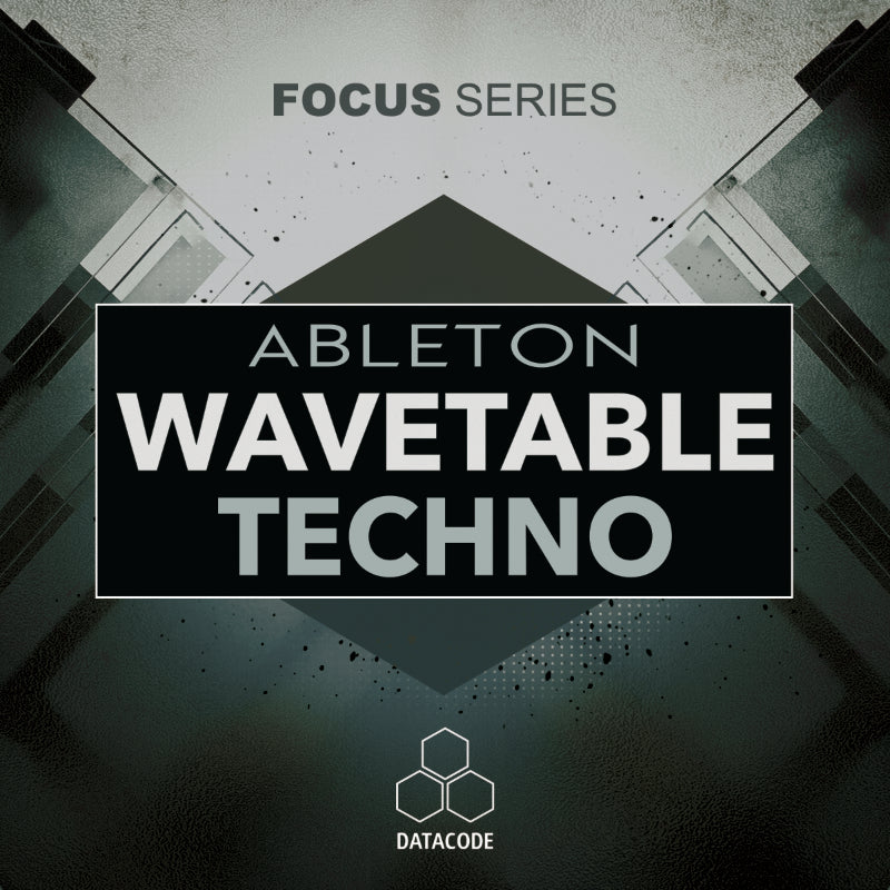 New Preset Pack! FOCUS: Ableton Wavetable Techno