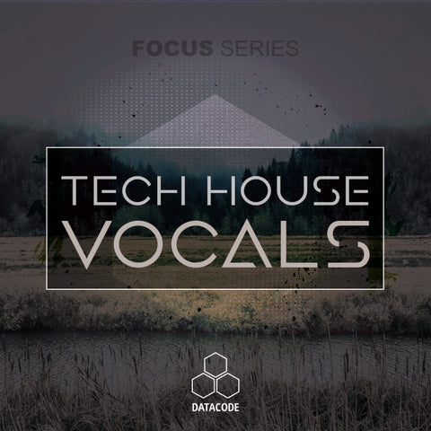 FOCUS: Tech House Vocals