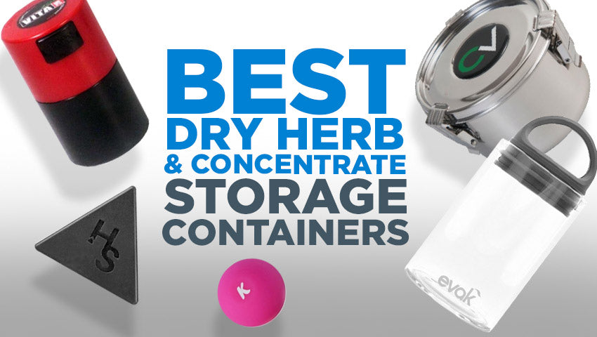 Best Dry Herb And Concentrate Storage Containers
