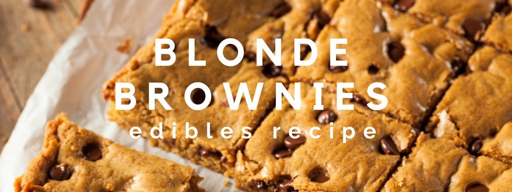 EDIBLES: Blonde Brownies Recipe