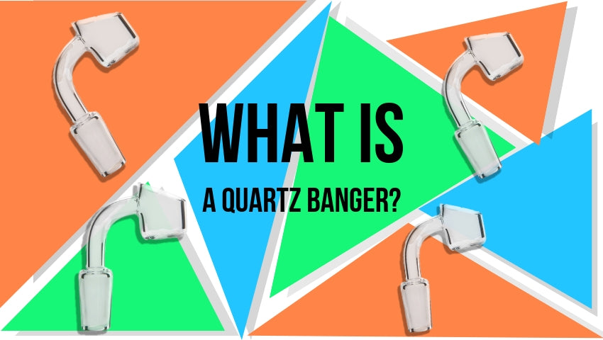 Quartz Banger - What Is It? How Does It Work?