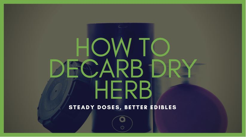How To Decarb Dry Herb