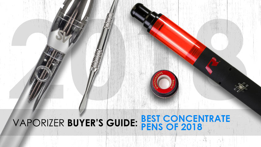 Best Concentrate Pens of 2018