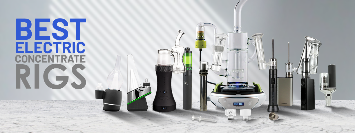Best Electric Concentrate Rigs (Updated for 2019)