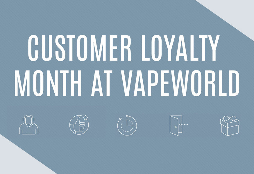 Customer Loyalty Month at VapeWorld