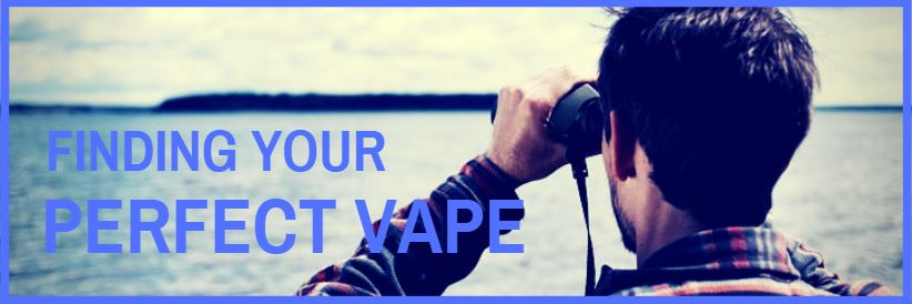 Finding Your Perfect Vape