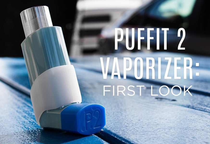 PUFFiT 2 Vaporizer: First Look