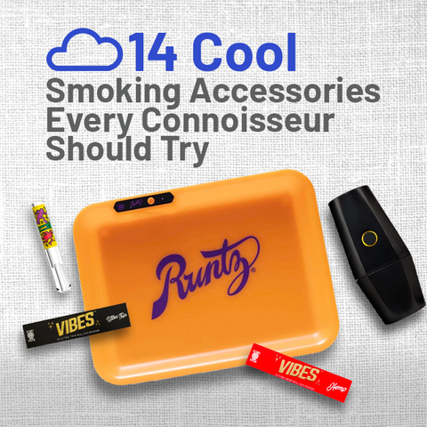 14 Cool Smoking Accessories Every Connoisseur Should Try