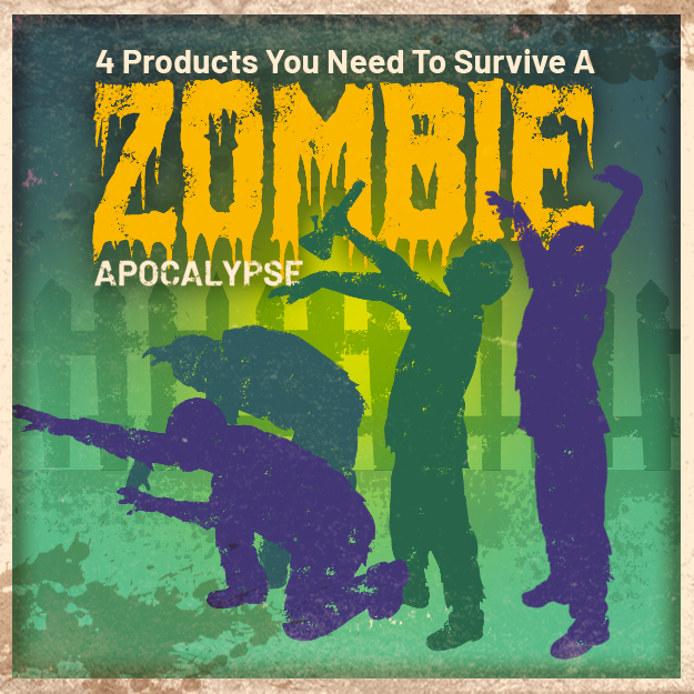 4 Products You Need To Survive A Zombie Apocalypse