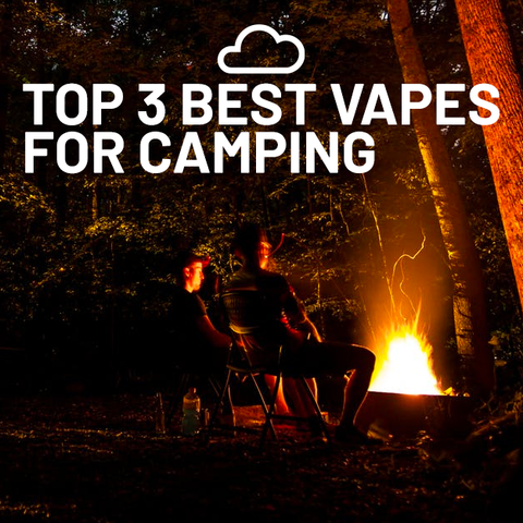 Top 3 Best Vapes For Camping