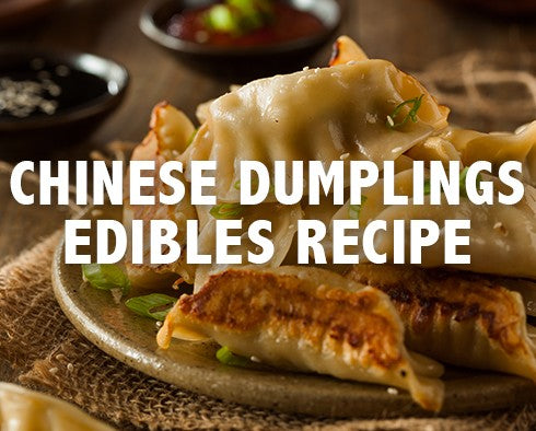 EDIBLES RECIPE: Chinese Dumplings Recipe