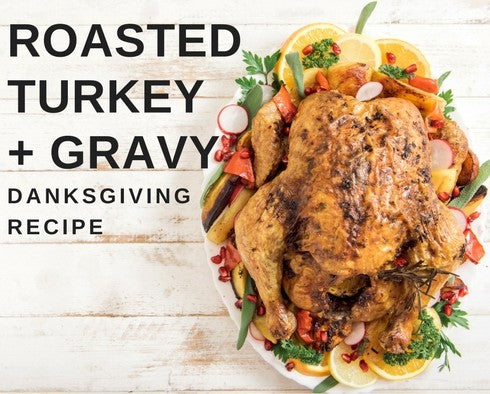 Danksgiving Turkey & Gravy Recipe