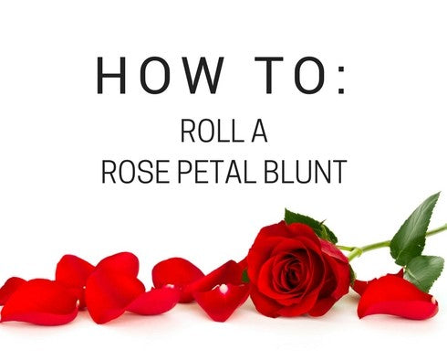HOW TO MAKE A ROSE PETAL BLUNT