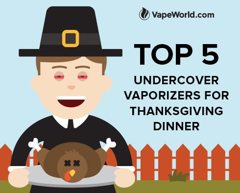 5 Undercover Vapes For Surviving Thanksgiving