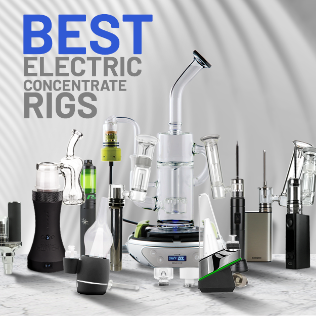 Best Electric Concentrate Rigs (Updated for 2020)