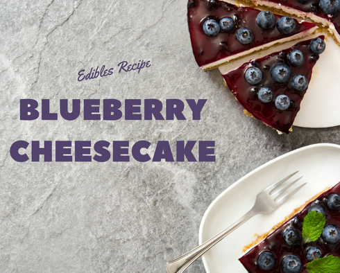 EDIBLES: Blueberry Cheesecake