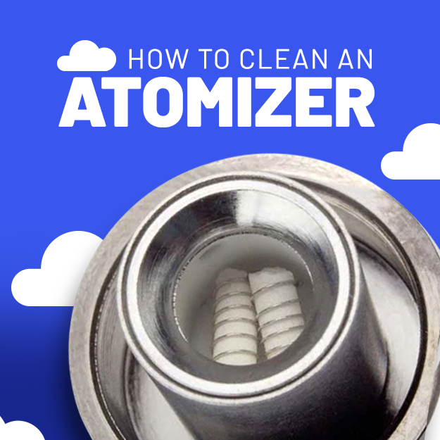 How to Clean Your Atomizer -- The Right Way