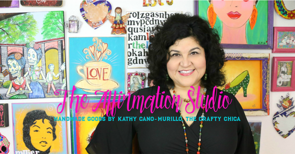 The Affirmation Studio by Kathy Cano-Murillo, The Crafty Chica.