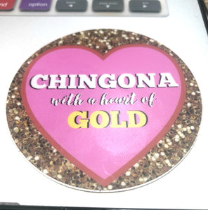 Chingona with a Heart of Gold Sticker