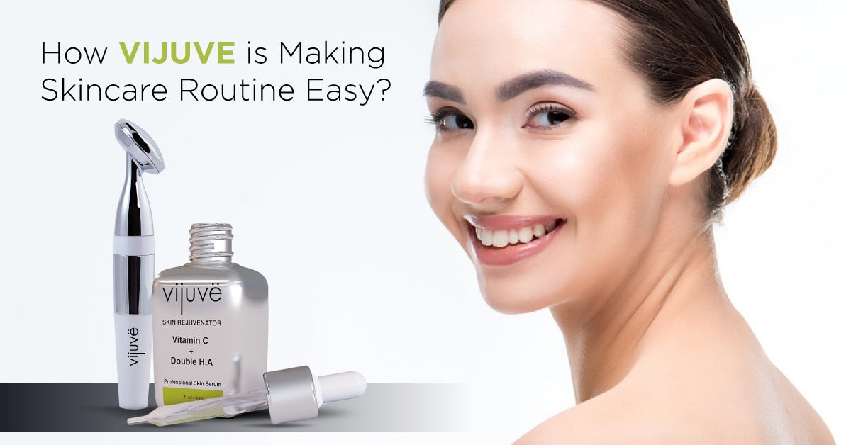 How VIJUVE is Making Skincare Routine Easy?