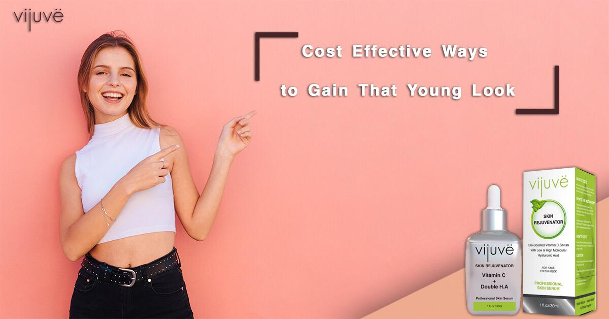 Cost Effective Ways to Gain That Young Look