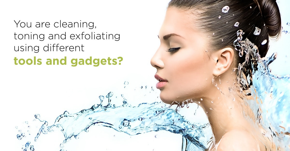 Cleanse, Exfoliate and Tone – An Easy Approach to a Healthier Skin Regime
