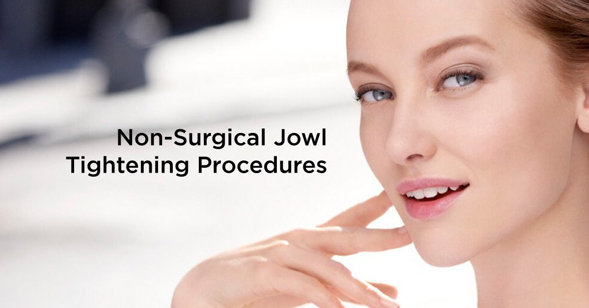 What Are Some Non-Surgical Jowl Tightening Procedures