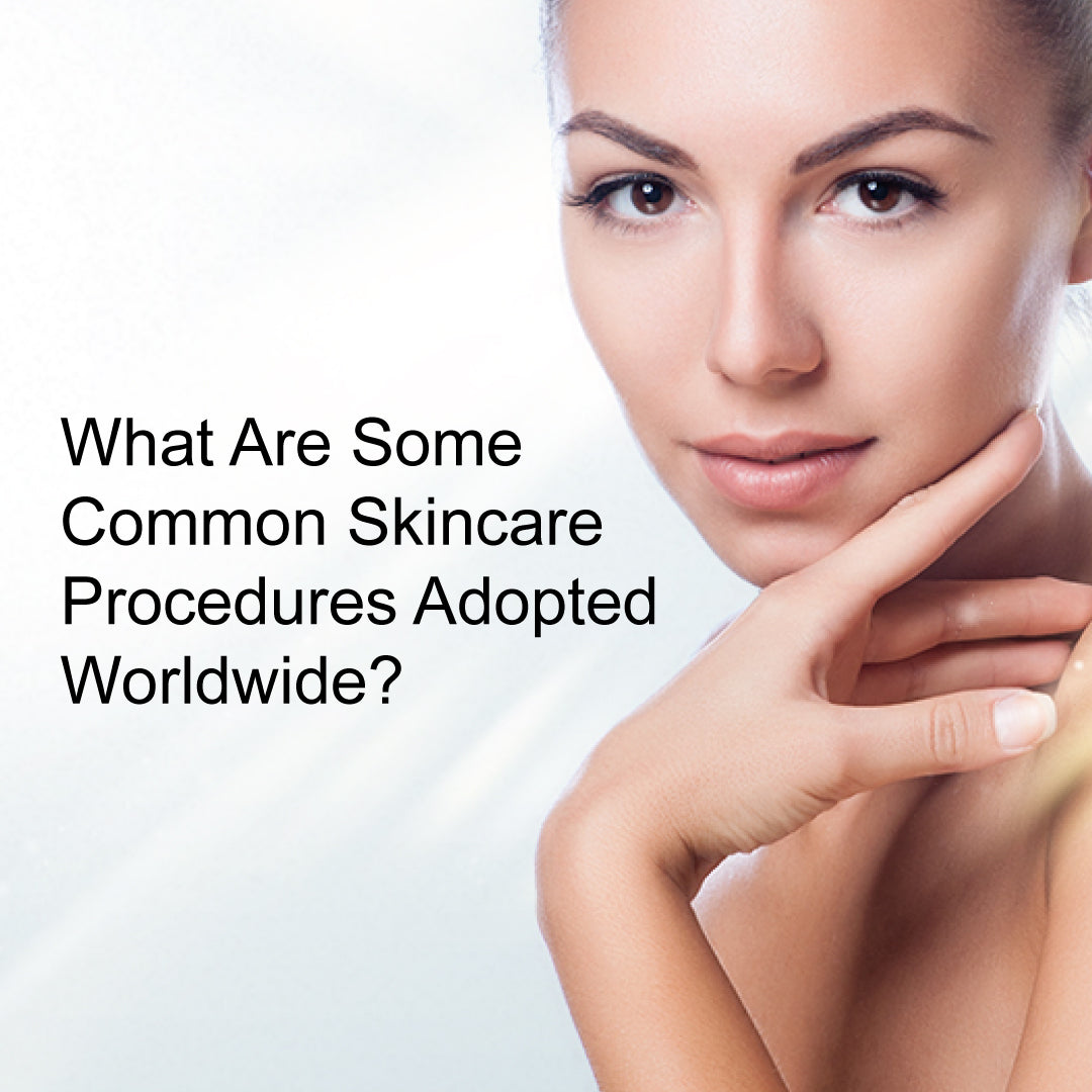 What Are Some Common Skincare Procedures Adopted Worldwide?