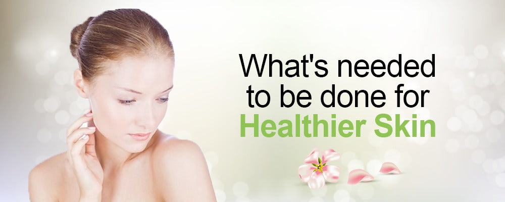 What's Needed to Be Done for Healthier Skin