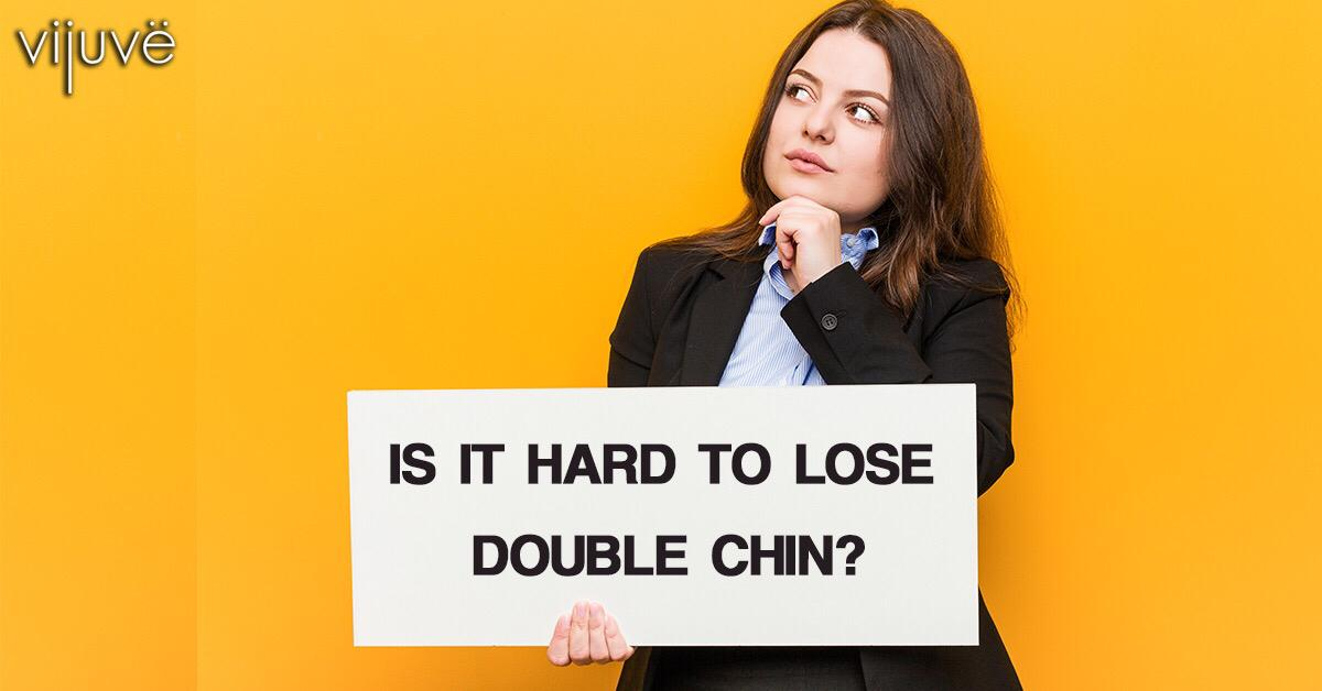 Is It Hard To Lose Double Chin?
