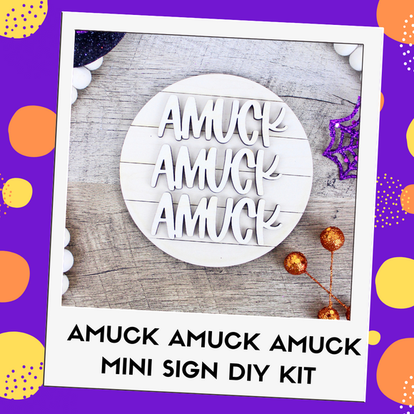Amuck Amuck Amuck Mini Sign DIY Kit