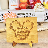 Thankful Grateful Blessed - Engraved Wood Home Decor