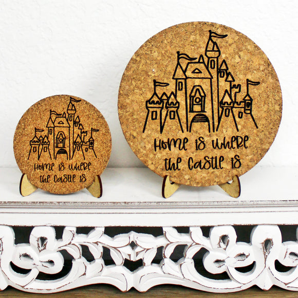 Home is Where the Castle Is Cork Trivet or Mini Trivet