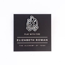Play With Fire Pin by Elizabeth Rowan