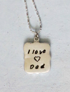 I love dad hand stamped pendant