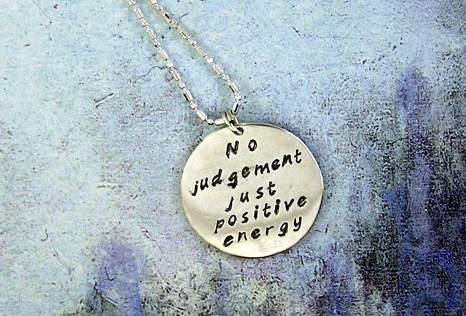 No judgement just positive energy pendant