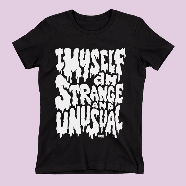 Ladies Strange and Unusual Tee